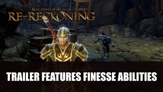 Kingdoms of Amalur: Re-Reckoning Trailer Features Finesse Abilities