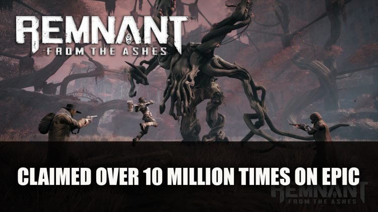 Remnant From The Ashes Gets Redeemed 10 Million Times on Epic