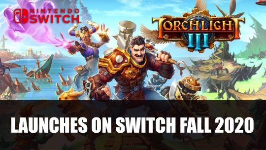 Torchlight 3 Announced for Nintendo Switch