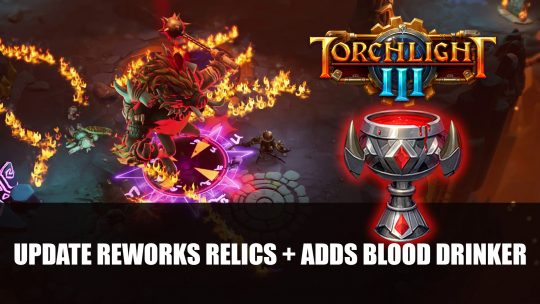 Torchlight 3 Update Reworks Relics Plus Adds Vampire-Themed Relic