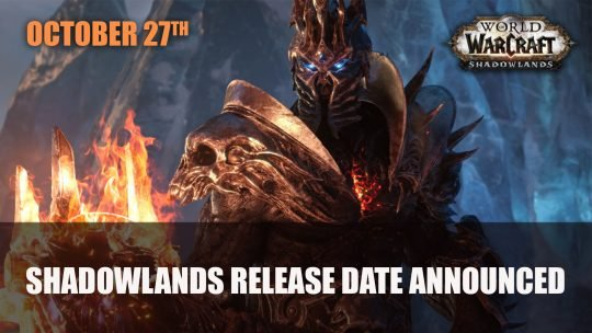 World of Warcraft: Shadowlands Launches October 27th