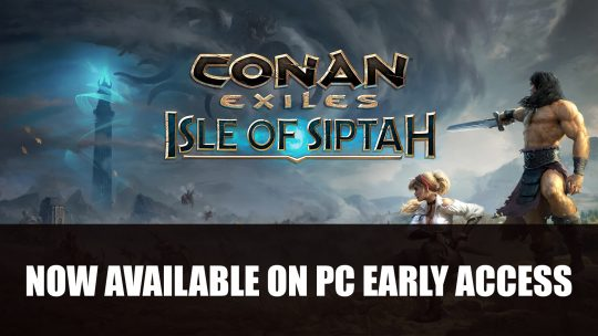 Conan Exiles: Isle of Siptah New Expansion Now Released Into Early Access