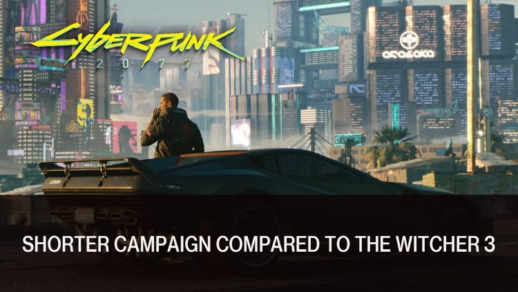 Cyberpunk 2077 Will Have a Shorter Campaign As Many Did Not Finish The Witcher 3