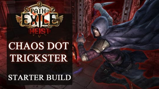 Path Of Exile Starter Build for Heist 3.12 – Chaos DoT Trickster