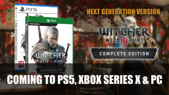 The Witcher 3: Wild Hunt Is Coming to PS5 and Xbox Series X