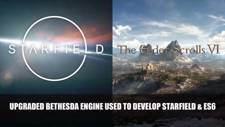 The Elder Scrolls 6 and Starfield Are Being Developed Using New Version of Bethesda's Game Engine