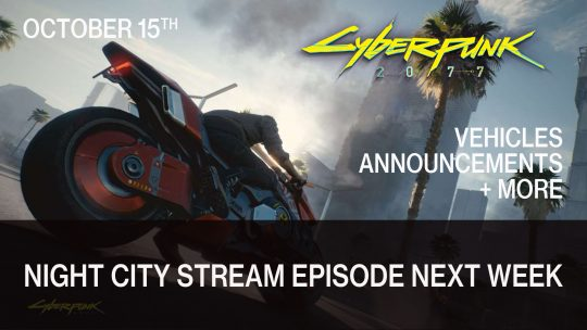Cyberpunk 2077 Next Night City Stream Episode Next Week