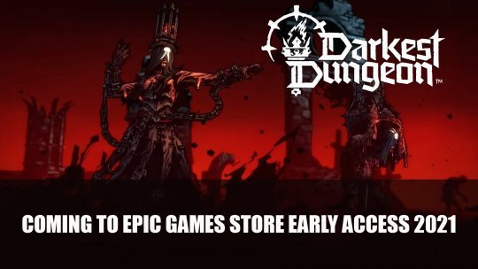 Darkest Dungeon 2 Coming to the Epic Games Store Early Access in 2021