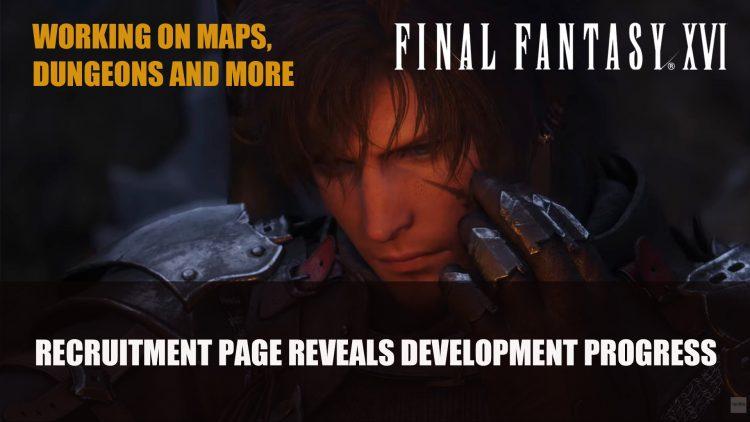 Final Fantasy XVI Recruitment Page Shares Current Development Progress