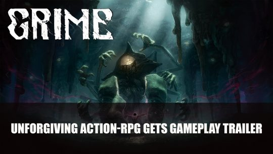 Grime The Unforgiving Action-RPG Gets Gameplay Trailer