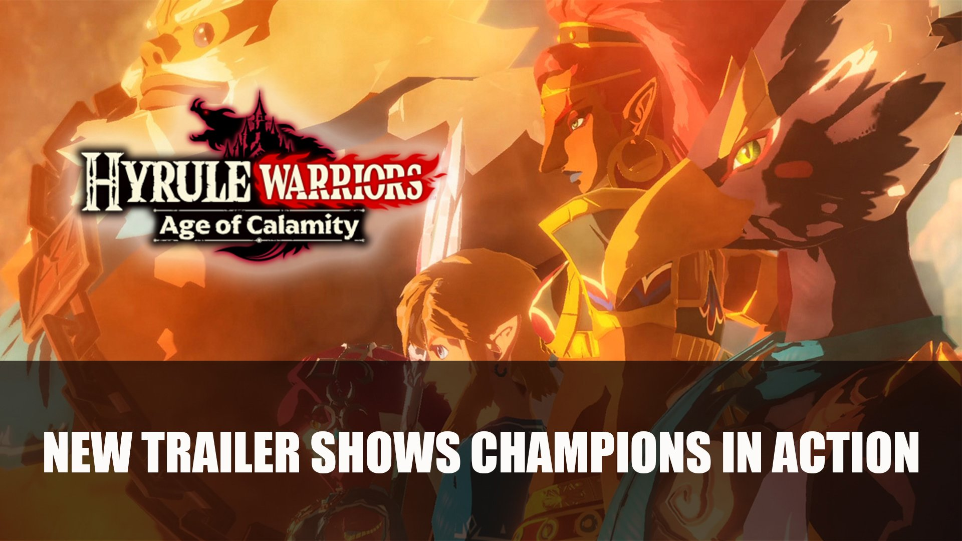 Hyrule Warriors Age Of Calamity New Trailer Shows Champions In Action Fextralife