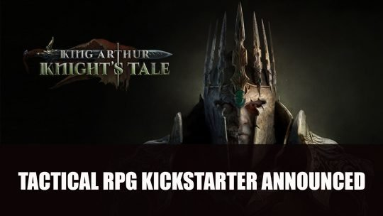 King Arthur: Knight's Tale Tactical RPG Kickstarter Announced for Consoles and PC