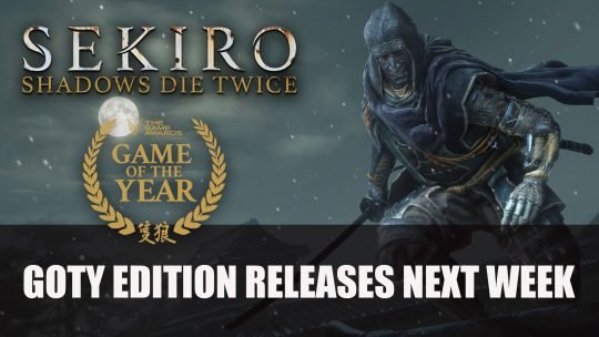 Sekiro Game of The Year Edition Trailer Plus New Update Launches Next Week