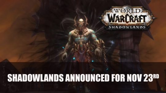 World of Warcraft Shadowlands Announced for November 23rd