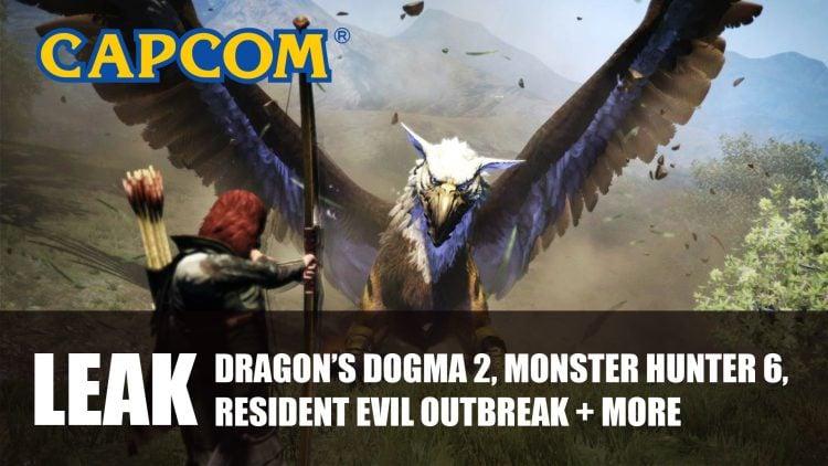 Capcom Leaks Reveals Dragon's Dogma 2, Monster Hunter 6 Plus Many More