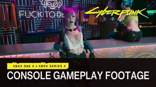 Cyberpunk 2077 First Xbox Series X and Xbox One X Gameplay Previewed