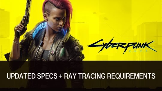 Cyberpunk 2077 Updated PC Specs Unveiled; Ray Tracing Requirements Shared