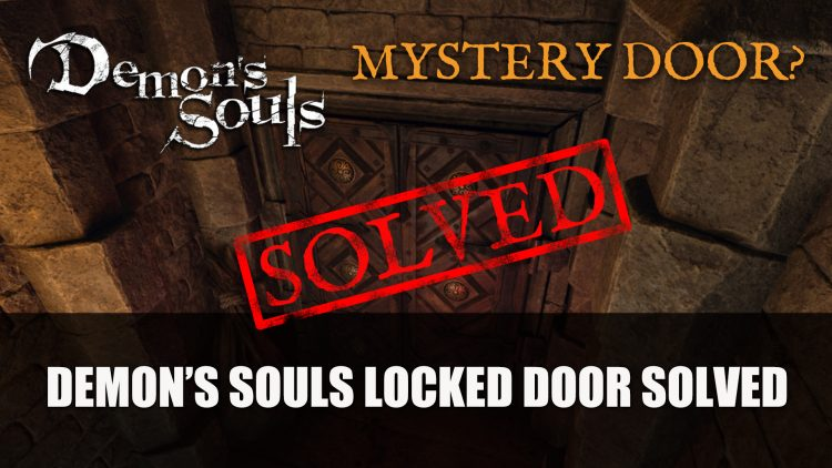 Demon's Souls Remake Mystery Door Solved
