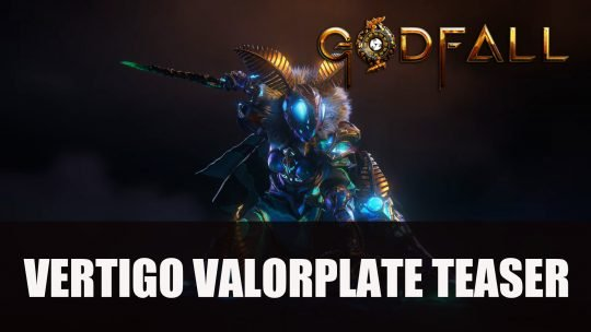 Godfall Gets New Teaser Trailer Featuring Vertigo Valorplate