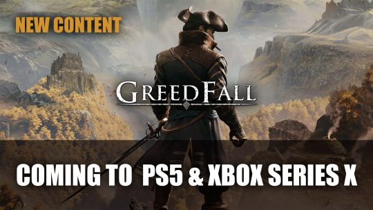 Greedfall Will Come to PS5 and Xbox Series X with New Content