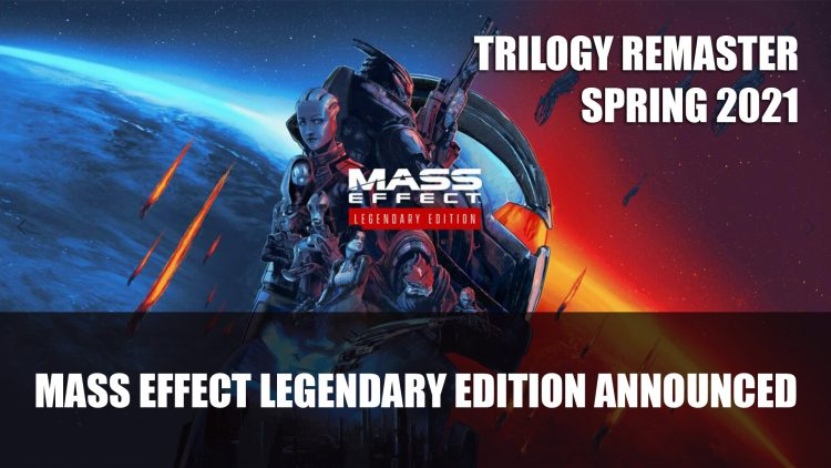 Mass Effect Legendary Edition Announced Releasing 2021, Trilogy Remaster