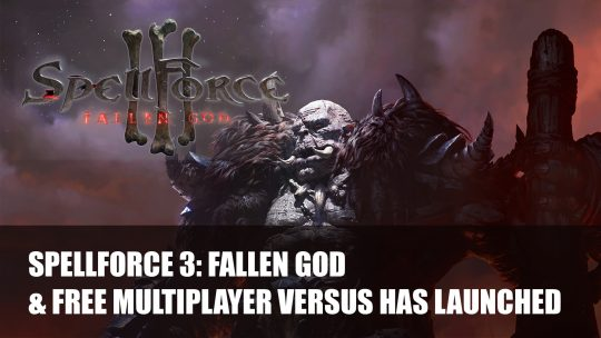SpellForce 3: Fallen God and Free Multiplayer Versus Has Launched