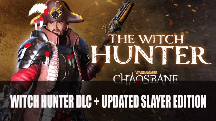 Warhammer: Chaosbane New DLC Witch Hunter Plus Updated Slayer Edition