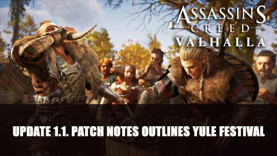 Assassin's Creed Valhalla Patch Notes Includes Yule Festival Preparation