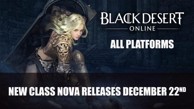 Black Desert Celebrates New Class Nova Releasing This Month