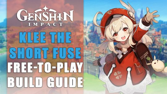 Genshin Impact Build: Klee The Short Fuse – Free To Play Guide