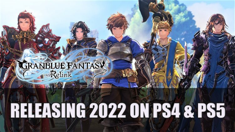 Granblue Fantasy: Relink Resurfaces with 2022 Release Window for PS4 and PS5