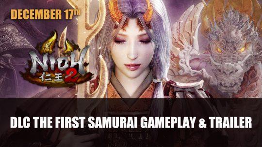 Nioh 2 DLC The First Samurai Gets New Trailer Plus Gameplay