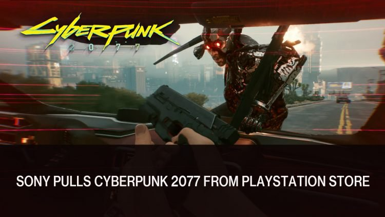 Sony Pulls Cyberpunk 2077 From Playstation Store