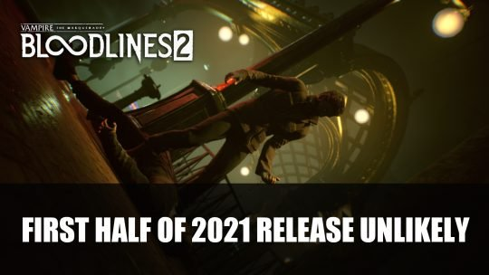 Paradox Boss Says Vampire: The Masquerade: Bloodlines 2 First Half of 2021 Release Unlikely