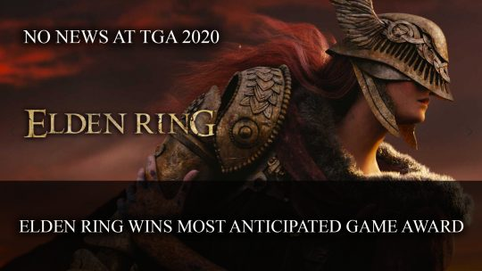 Elden Ring Wins Most Anticipated Game at TGA 2020 But No Announcements