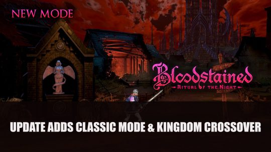 Bloodstained: Ritual of the Night Adds Classic Mode and Kingdom Crossover
