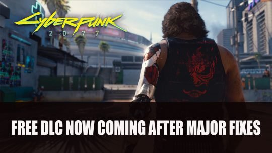 Cyberpunk 2077's Free DLC Now Coming After Major Fixes