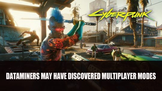 Cyberpunk 2077 Multiplayer Mode Including Heist May Have Been Uncovered By Dataminers