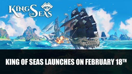 King of Seas Launches on February 18th