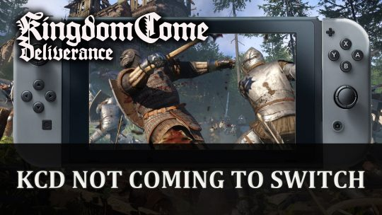 Kingdom Come Deliverance Not Coming to Switch