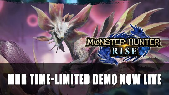 Monster Hunter Rise Time Limited Demo Now Live; Pre-Order Bonuses