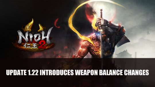 Nioh 2 Update 1.22 Introduces Weapon Balance Changes and More