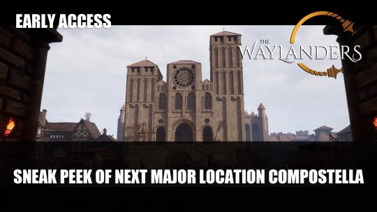 The Waylanders Medieval Location Compostella Sneak Peek