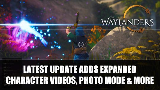 The Waylanders New Early Access Update Adds Expanded Character Origin Videos, Photo Mode and More