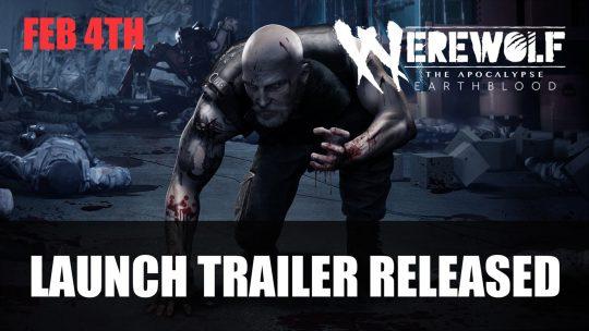 Werewolf: The Apocalypse – Earthblood Launch Trailer Released