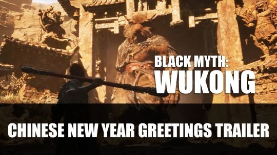 Black Myth: Wukong Developer Release Chinese New Year Greetings Trailer