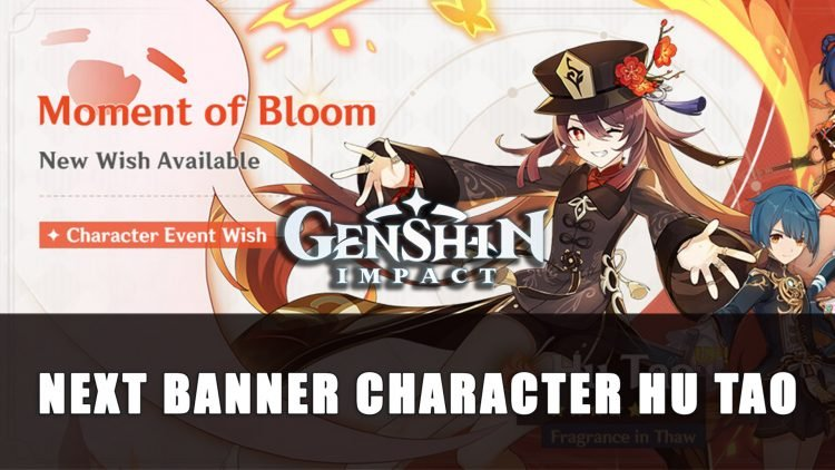 Genshin Impact Next Banner Announced Hu Tao
