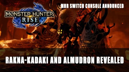 Monster Hunter Rise Reveals Trailer Rakna-Kadaki and Almudron in Nintendo Direct