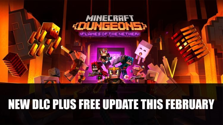 Minecraft Dungeons' Flames of the Nether DLC Plus Free Update Launches February
