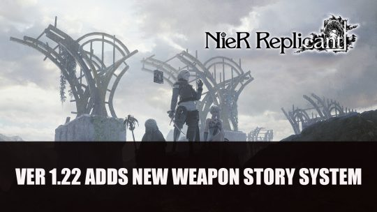 NieR Replicant Ver 1.22 Adds New Weapon Story System Inspired by Automata